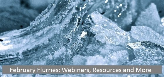 February Flurries: Webinars, Resources, and More!